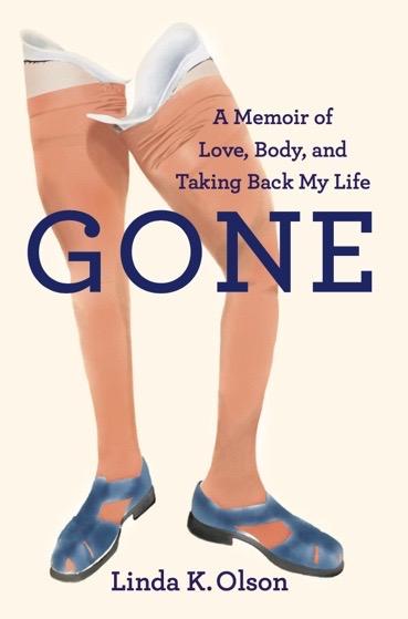 Linda Olson book Gone: A Memoir of Love, Body, and Taking Back My Life